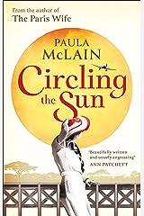 Circling the Sun Kindle Edition