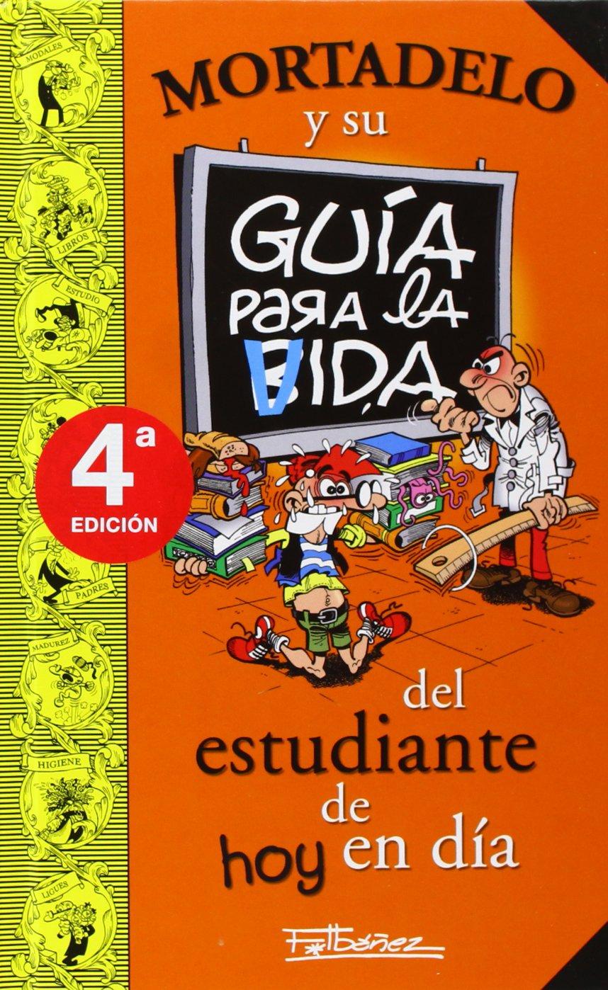 Mortadelo y su guia para la vida del estudiante de hoy en dia: Francisco Ibanez: 9788466631334: Amazon.com: Books
