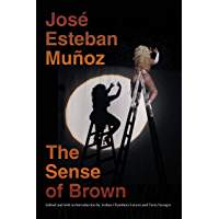 The Sense of Brown (Perverse Modernities: A Series Edited by Jack Halberstam and Lisa Lowe) book cover