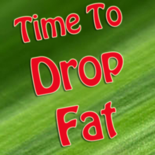 Time To Drop Fat