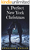 A Perfect New York Christmas: A Holiday Romance