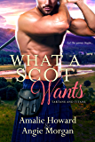 What a Scot Wants (Tartans & Titans Book 3)