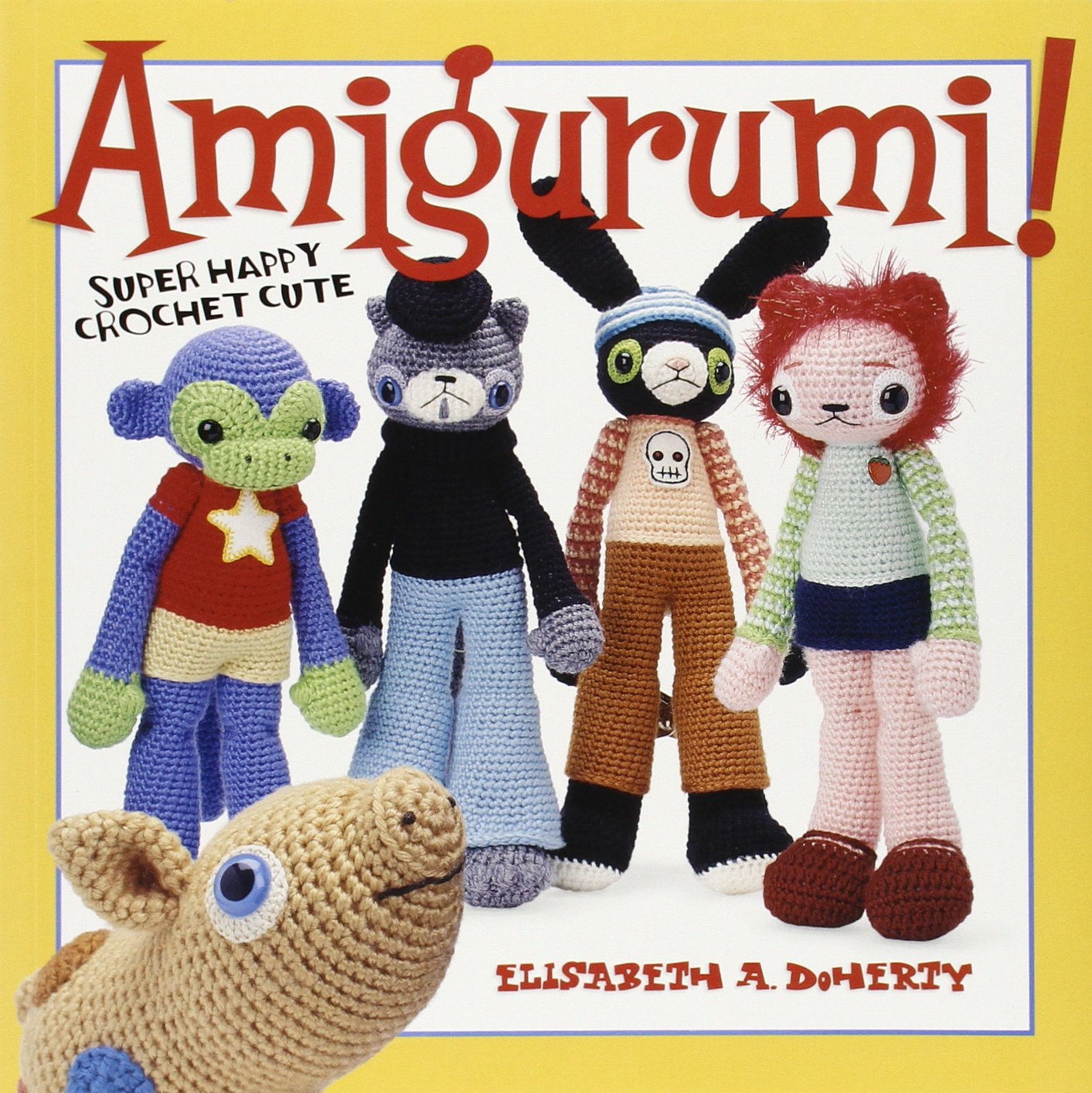 Amigurumi Super Happy Crochet Cute Elisabeth A Doherty