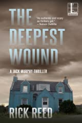 The Deepest Wound (A Jack Murphy Thriller Book 3) Kindle Edition