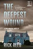 The Deepest Wound (A Jack Murphy Thriller Book 3)