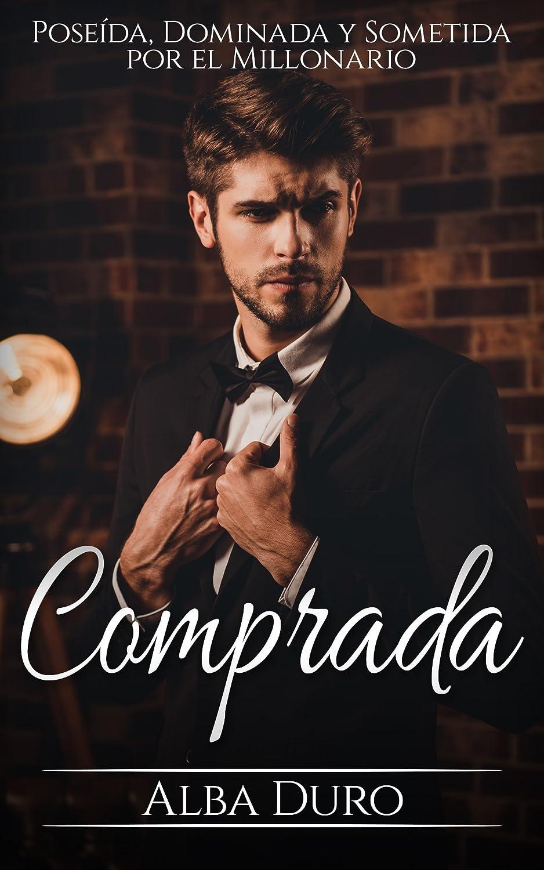 Comprada: Poseída, Dominada y Sometida por el Millonario (Novela ...