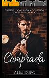 Comprada: Poseída, Dominada y Sometida por el Millonario (Novela Romántica y Erótica en Español nº 1) (Spanish Edition)