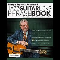 Martin Taylor's Advanced Jazz Guitar Licks Phrase Book: Over 130 Intermediate to Advanced Licks for Jazz Guitar book cover