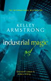 Industrial Magic: Number 4 in series (Women of the Otherworld)
