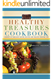 Healthy Treasures Cookbook: A Bounty of Fabulous Tasting REcipes and Healthy Cooking Tips