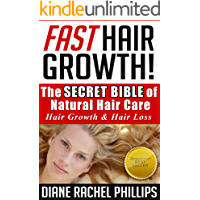 Fast Hair Growth: The SECRET BIBLE of Natural Hair Care / Hair Growth & Hair Loss Cure - Proven Natural Hair Care and…
