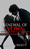 Renewal of Vows With Sex Party to Follow: Unleashed Desires Book 4