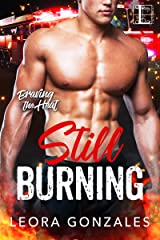Still Burning (Braving the Heat Book 3) Kindle Edition