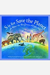 S is for Save the Planet: A How-To-Be Green Alphabet (Science Alphabet) Kindle Edition
