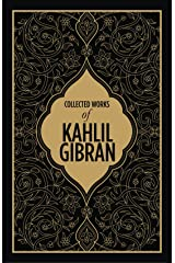 Kahlil Gibran: Collected Works of Kahlil Gibran (DELUXE EDITION) Hardcover