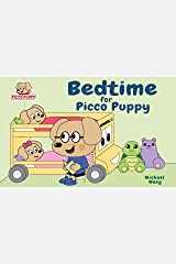 Bedtime for Picco Puppy: Bedtime Story for Toddlers, Kids, Children, Babies, Boys & Girls. Kindle Edition