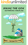Hiking The Icon: A farcical look at Greek life (The Greek Meze Series Book 7)