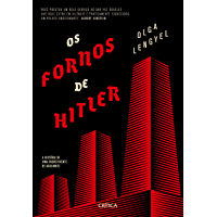 Os fornos de Hitler: A história de uma sobrevivente de auschwitz