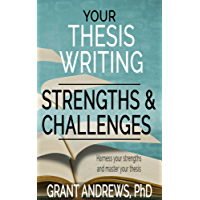 Your Thesis Writing Strengths and Challenges (Essay and Thesis Writing Book 10)