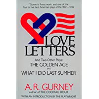Love Letters And Two Other Plays: The Golden Age And what I Did       Last Summer