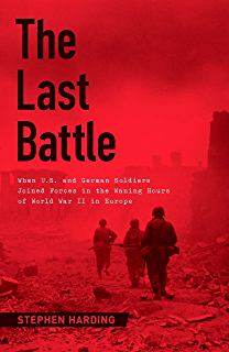Amazon last to die a defeated empire a forgotten mission the last battle when us and german soldiers joined forces in the waning hours of fandeluxe Document