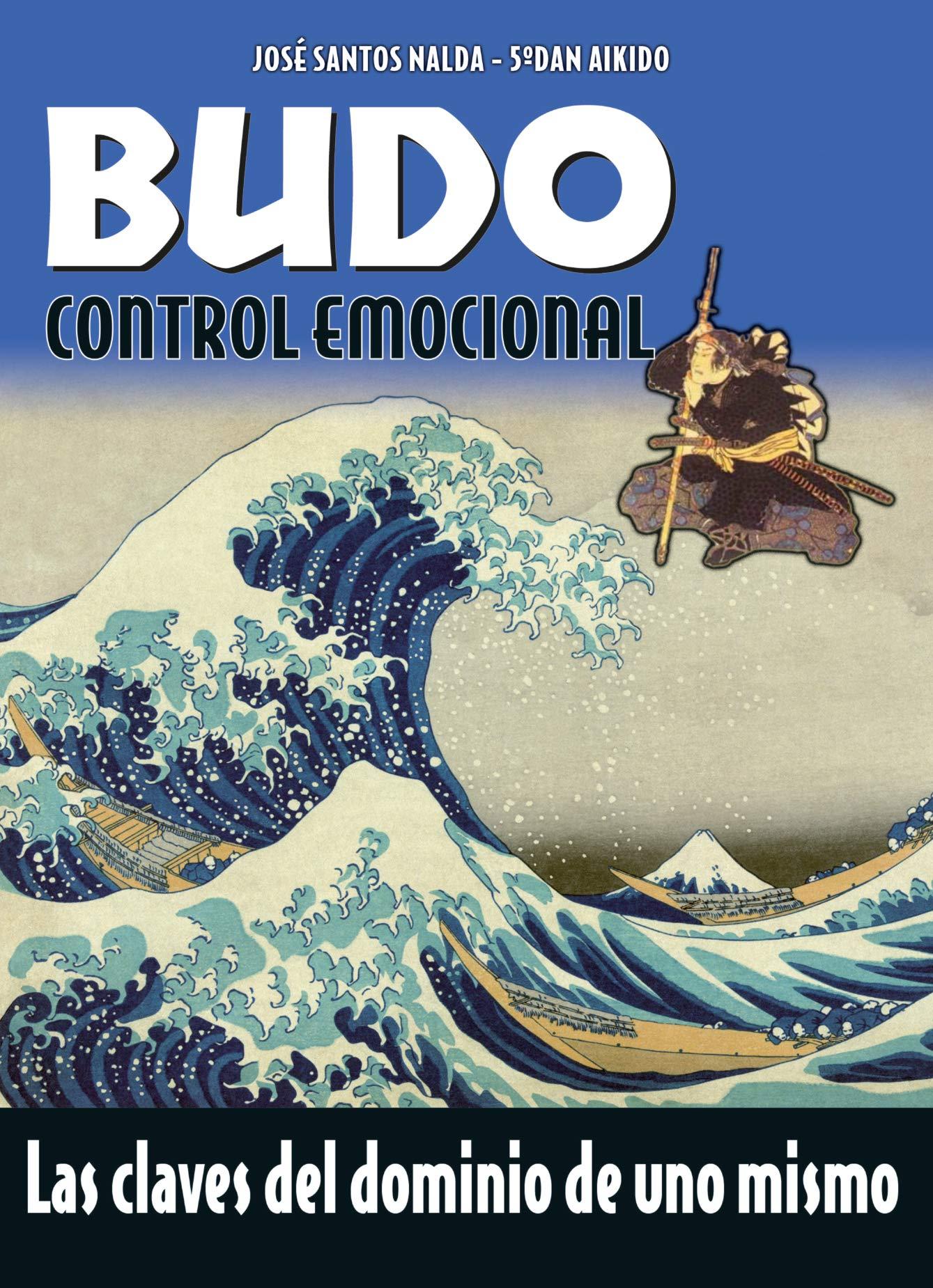 BUDO. Control emocional: Amazon.es: José Santos Nalda Albiac ...