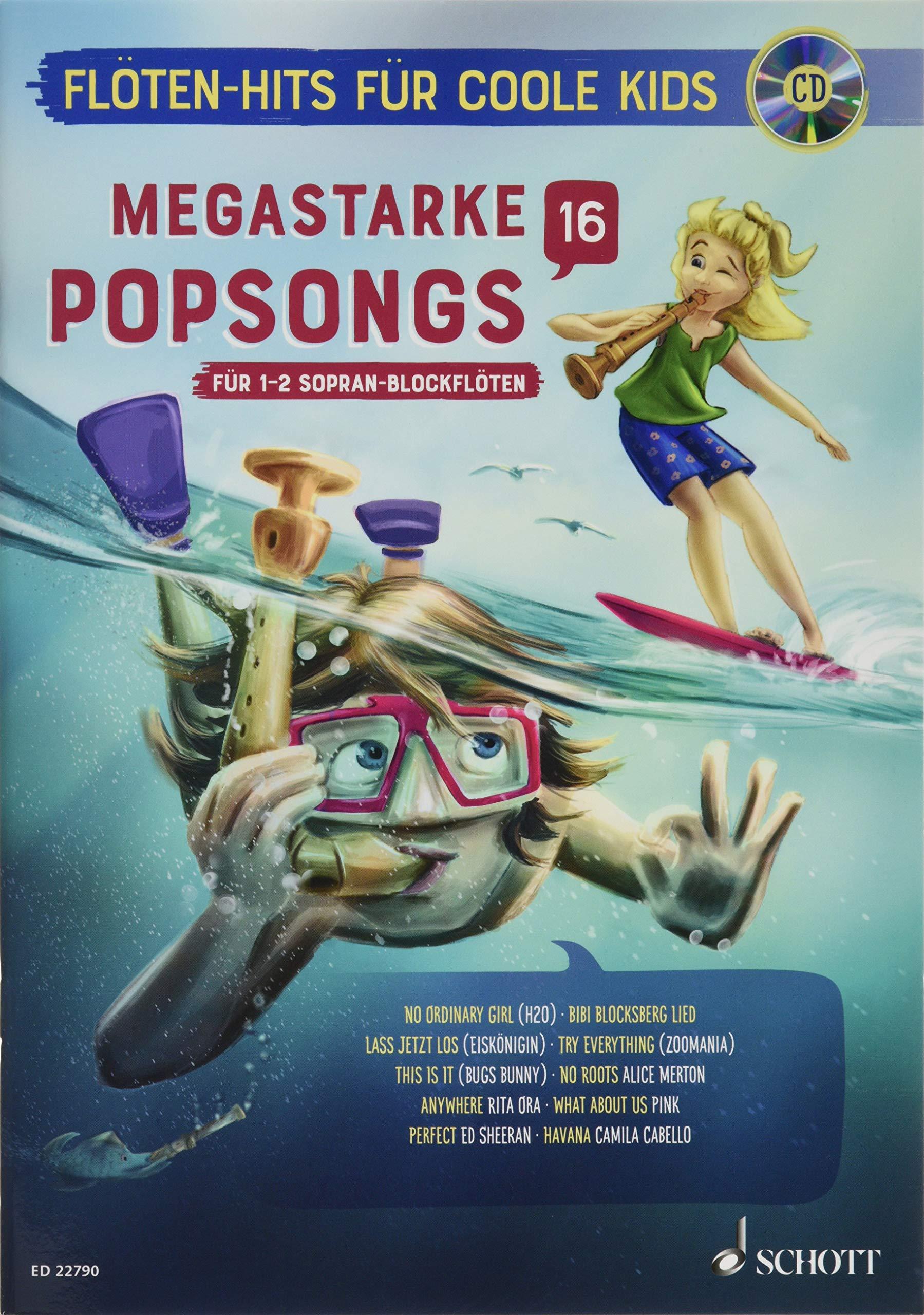 Megastarke Popsongs  Band 16. 1 2 Sopran Blockflöten. Ausgabe Mit CD.  Flöten Hits Für Coole Kids