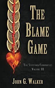 The Blame Game (The Statford Chronicles Book 3)