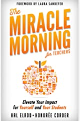 The Miracle Morning for Teachers: Elevate Your Impact for Yourself and Your Students (English Edition) eBook Kindle