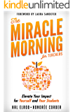 The Miracle Morning for Teachers: Elevate Your Impact for Yourself and Your Students (English Edition)