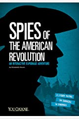 Spies of the American Revolution (You Choose: Spies) Kindle Edition