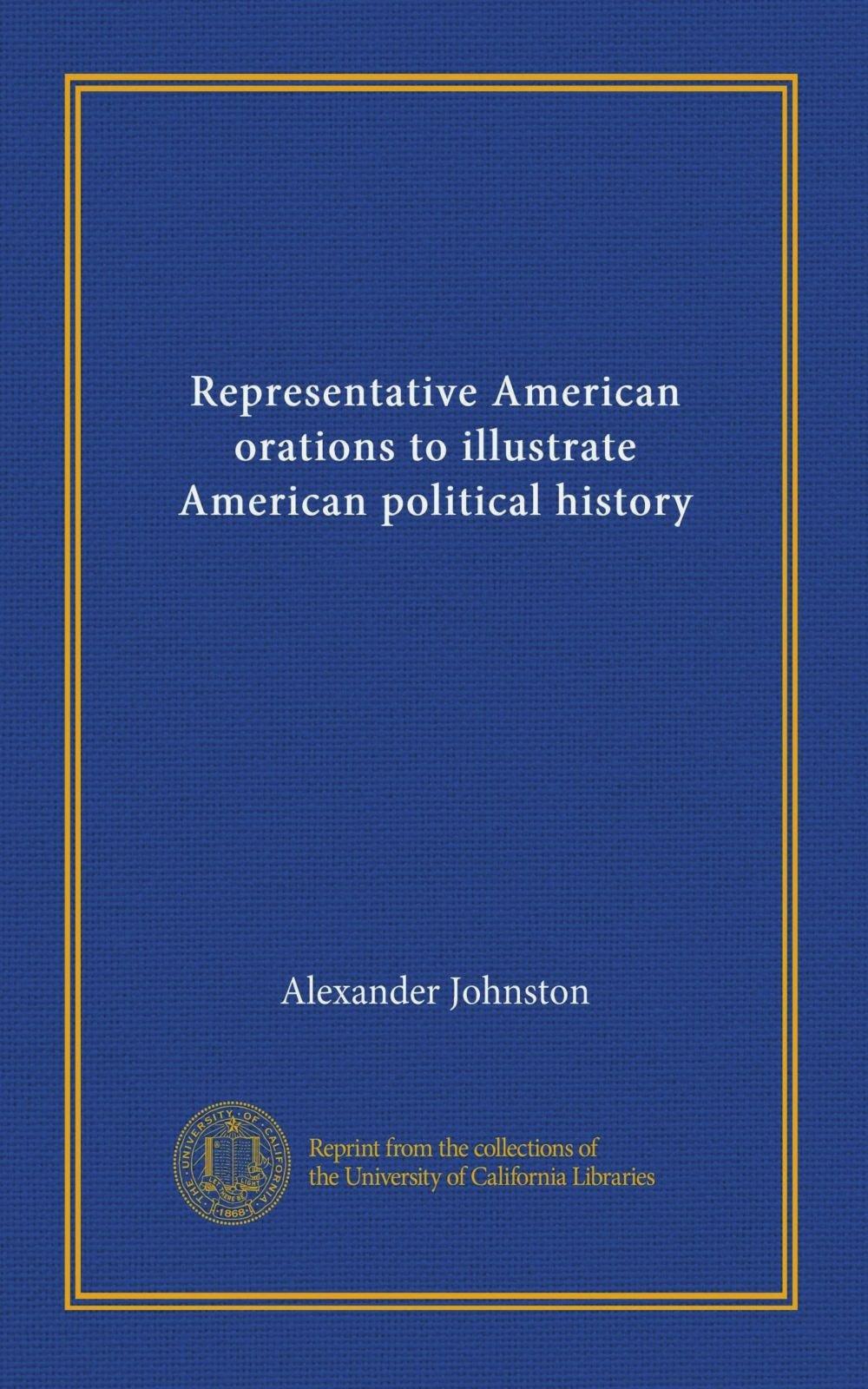 Representative American orations to illustrate American political history (v.2) ebook