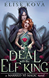 A Deal with the Elf King (Married to Magic Novels)