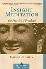 Insight Meditation: A Psychology of Freedom (Shambhala Classics) Kindle Edition