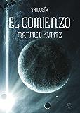 El comienzo (Spanish Edition)