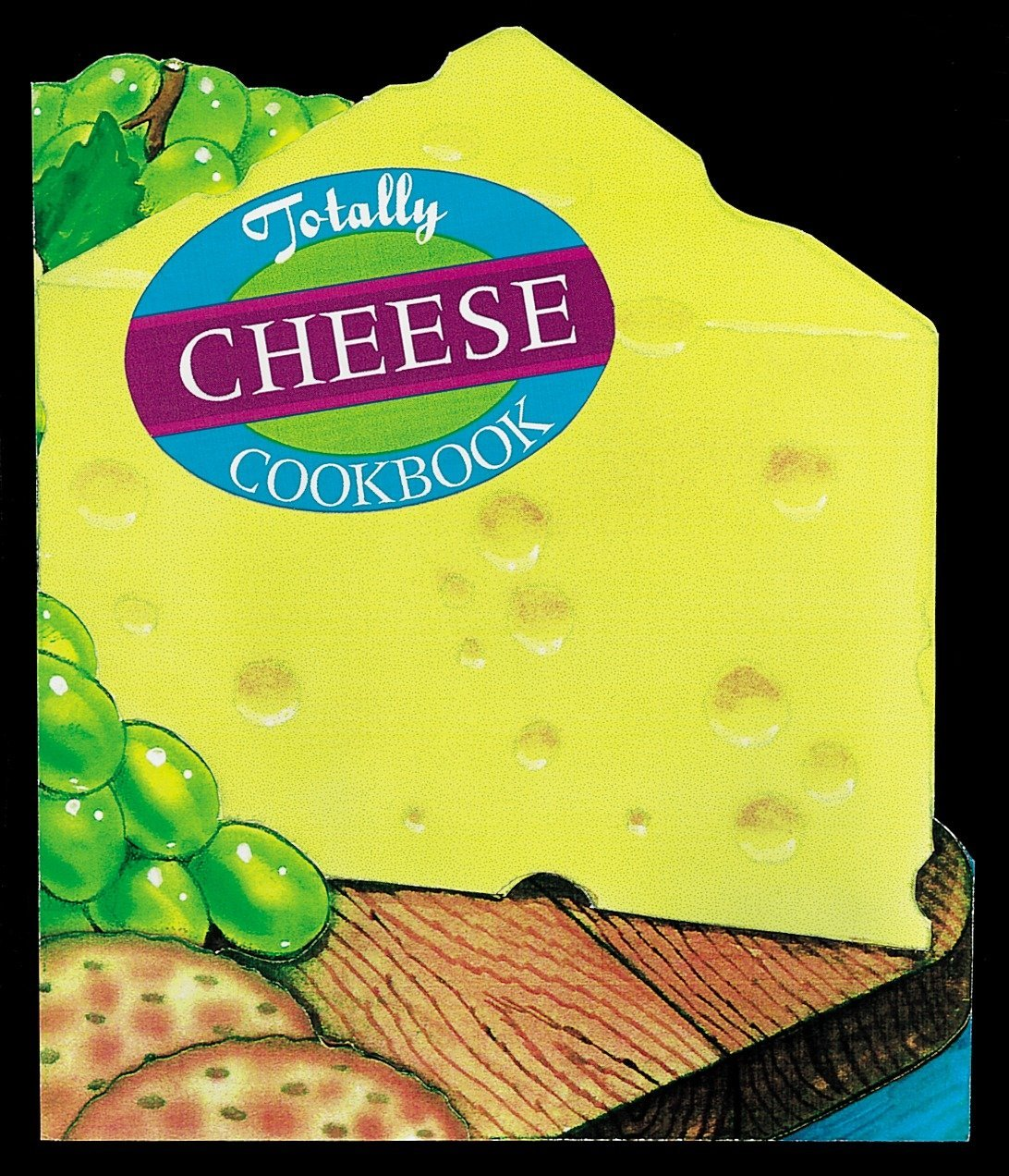 Totally Cheese Cookbook (Totally Cookbooks Series)