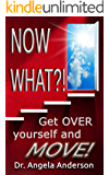 Now WHAT?!: Get O.V.E.R Yourself and  M.O.V.E