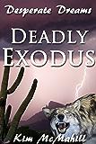 Deadly Exodus (Desperate Dreams)
