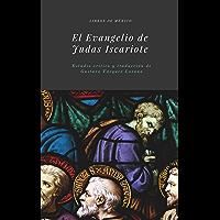 El Evangelio de Judas Iscariote: Traducción y estudio crítico