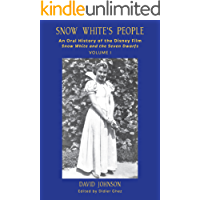 Snow White's People: An Oral History of the Disney Film Snow White and the Seven Dwarfs (Volume I)