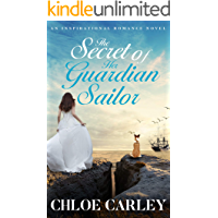 The Secret of Her Guardian Sailor: An Inspirational Historical Romance Novel