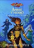 Ámbar y Hierro: La discípula oscura. Volumen 2 (Dragonlance)