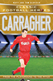 Carragher (Classic Football Heroes) - Collect Them All! (Ultimate Sports Heroes)