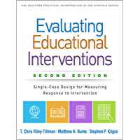 Evaluating Educational Interventions, Second Edition: Single-Case Design for Measuring Response to Intervention (The…
