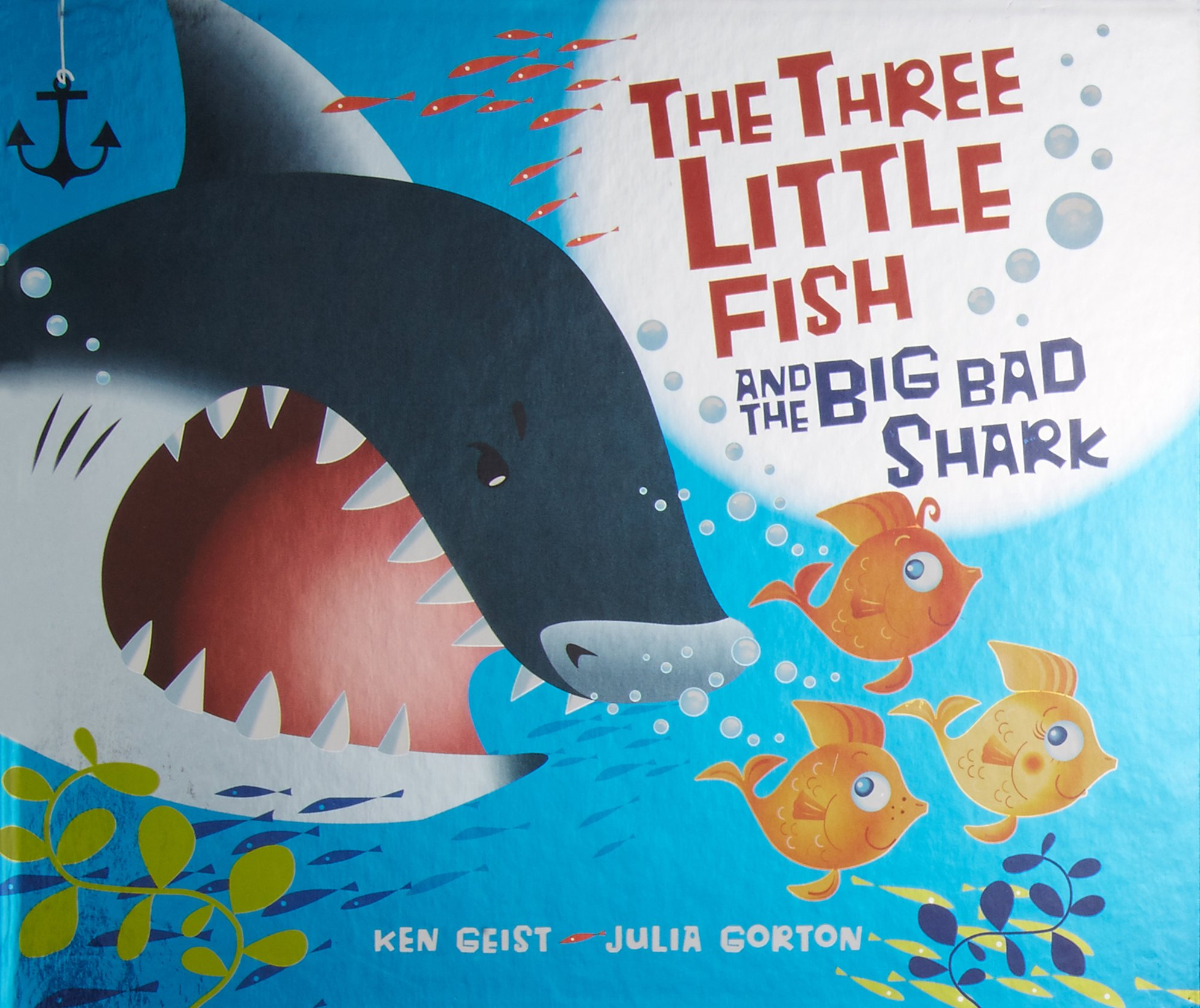 The three little fish and the big bad shark will grace ken geist julia gorton 8601300270425 amazon com books