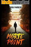 Morte Point: The explosive sequel to hit thriller A Wanted Man (Ben Bracken Book 2)