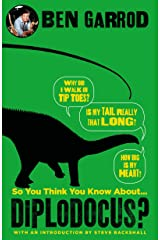 So You Think You Know About Diplodocus? (So You Think You Know About... Dinosaurs?) Hardcover