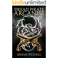 Dread Pirate Arcanist (Frith Chronicles Book 2)