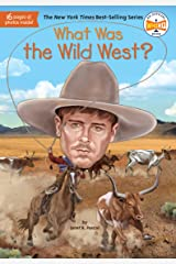 What Was the Wild West? (What Was?) Kindle Edition