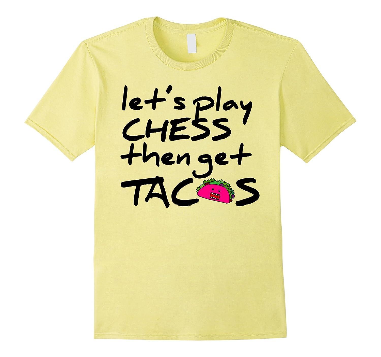 Play chess eat tacos t-shirt-TD